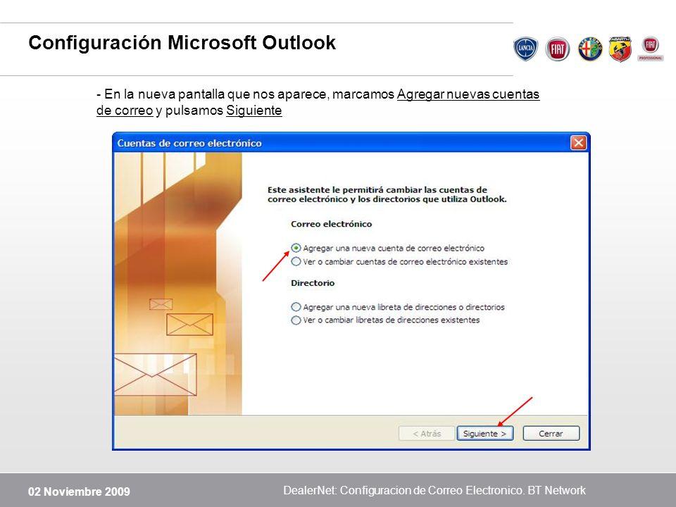 02 Noviembre 2009 DealerNet: Configuracion de Correo Electronico. BT Network Configuración Microsoft Outlook - En la nueva pantalla que nos aparece, m