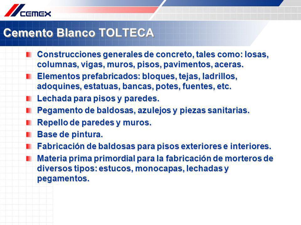 Cemento Blanco TOLTECA Construcciones generales de concreto, tales como: losas, columnas, vigas, muros, pisos, pavimentos, aceras. Elementos prefabric