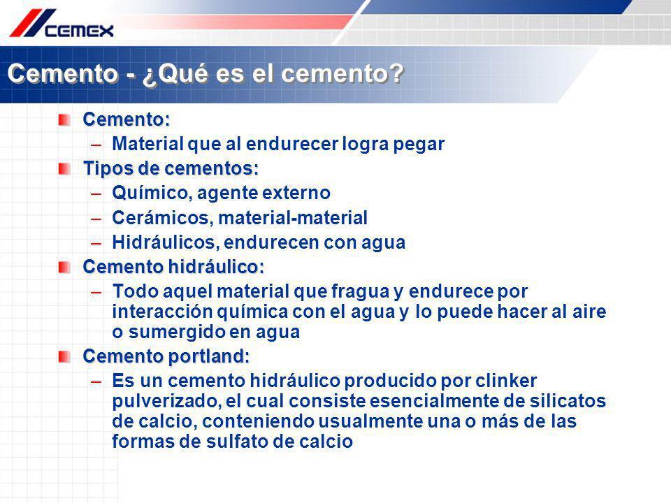 Cemento - ¿Qué es el cemento? Cemento: –Material que al endurecer logra pegar Tipos de cementos: –Químico, agente externo –Cerámicos, material-materia