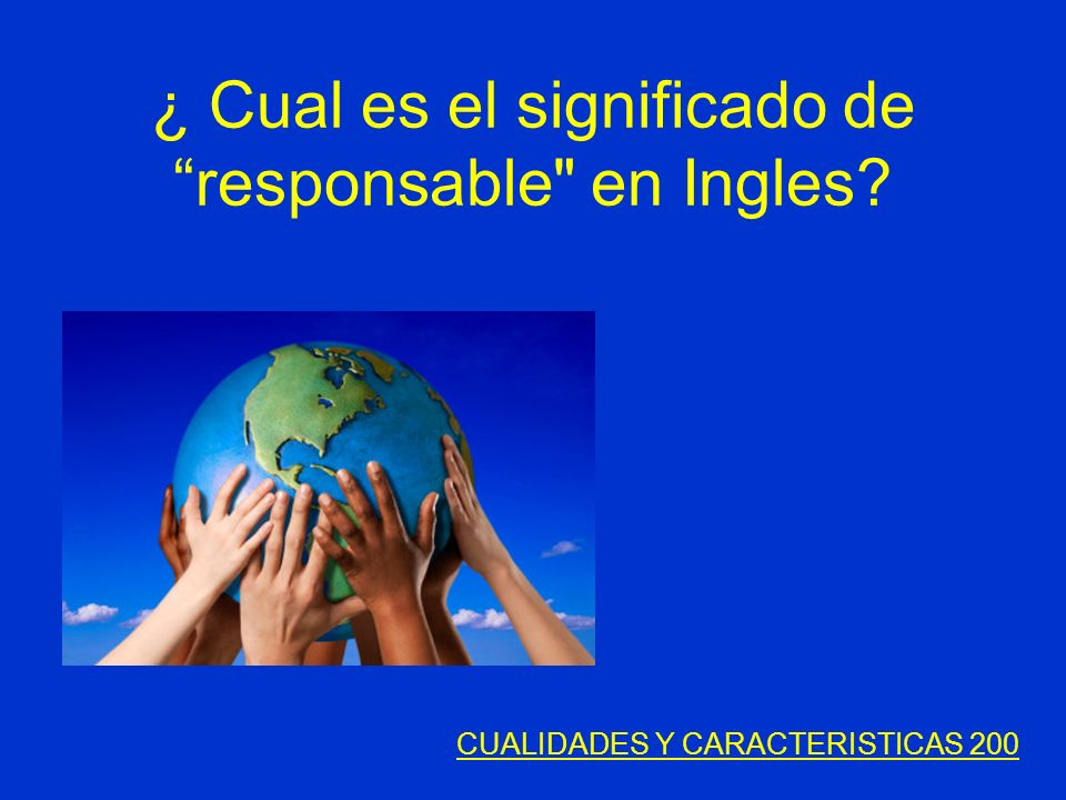 ¿ Cual es el significado de responsable