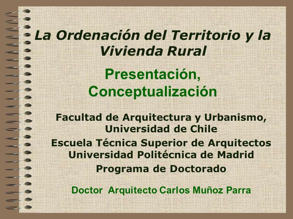 Aspectos a Considerar: -Presentación y Conceptualización -La ordenación del Territorio -Políticas de vivienda rural y calidad de vida en los asentamientos rurales -Vivienda rural, medio ambiente y desarrollo rural sustentable -Proyectos ejemplares de V.