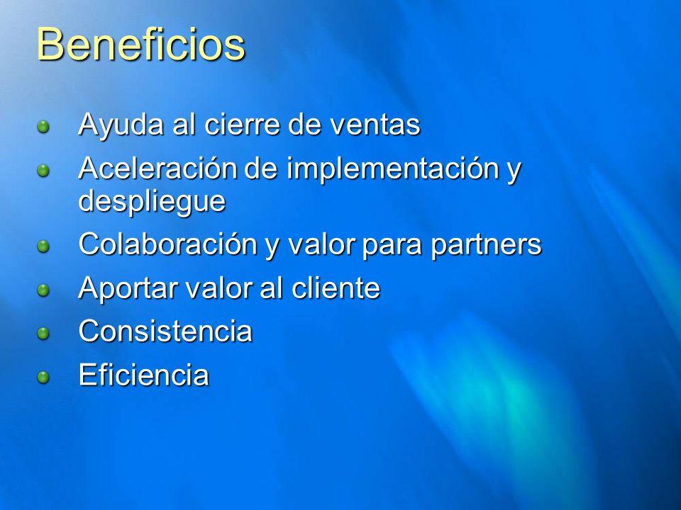 Beneficios Ayuda al cierre de ventas Aceleración de implementación y despliegue Colaboración y valor para partners Aportar valor al cliente Consistenc