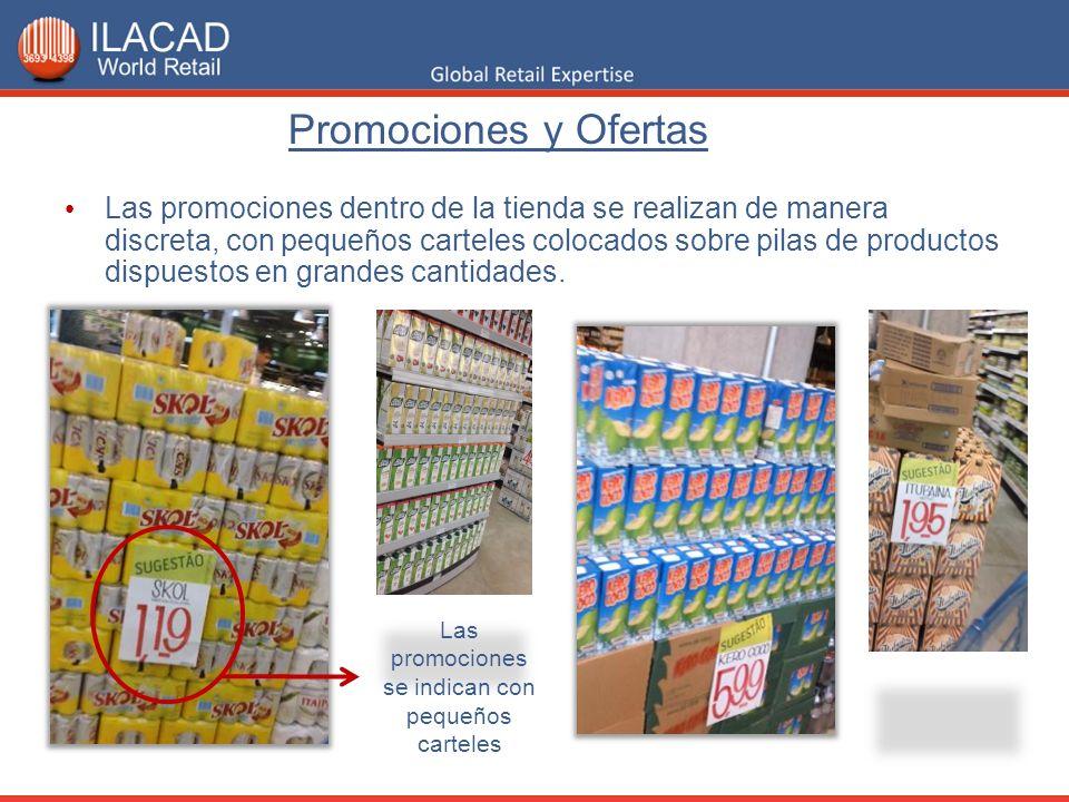 Promociones y Ofertas Las promociones dentro de la tienda se realizan de manera discreta, con pequeños carteles colocados sobre pilas de productos dis