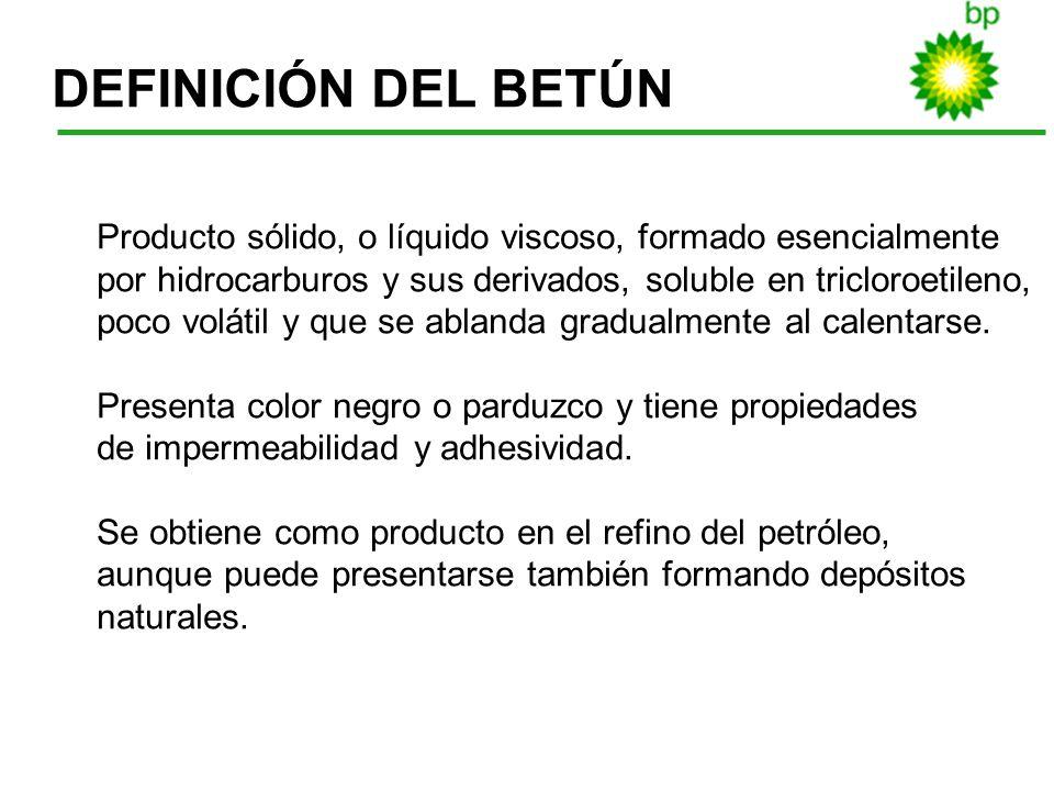 3 DEFINICIÓN DEL BETÚN Producto sólido, o líquido viscoso, formado esencialmente por hidrocarburos y sus derivados, soluble en tricloroetileno, poco v
