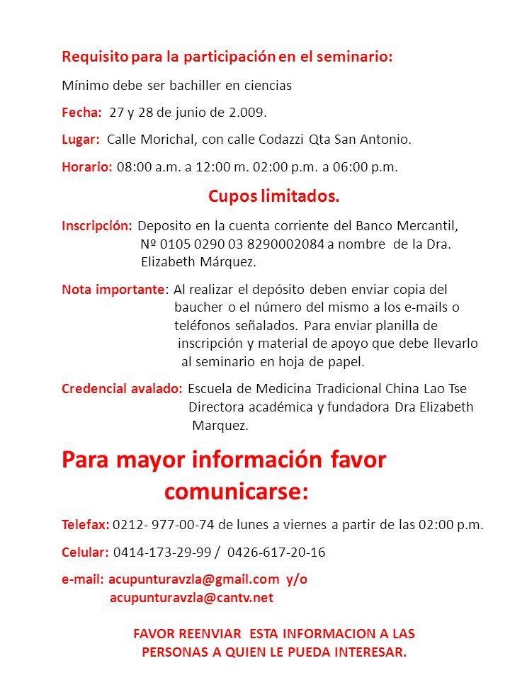 Requisito para la participación en el seminario: Mínimo debe ser bachiller en ciencias Fecha: 27 y 28 de junio de 2.009. Lugar: Calle Morichal, con ca