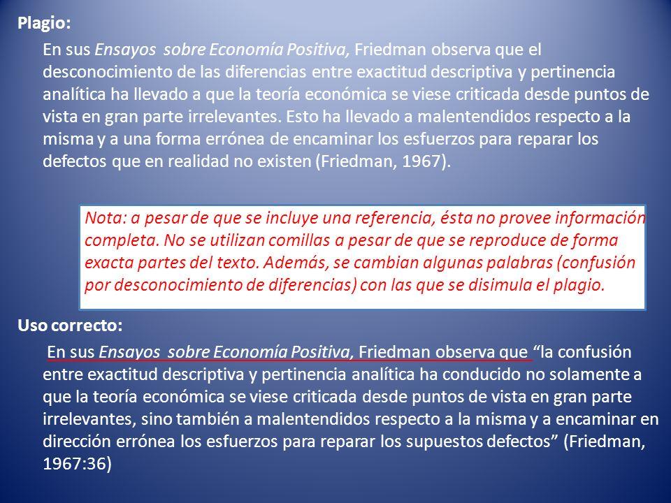 Plagio: En sus Ensayos sobre Economía Positiva, Friedman observa que el desconocimiento de las diferencias entre exactitud descriptiva y pertinencia a
