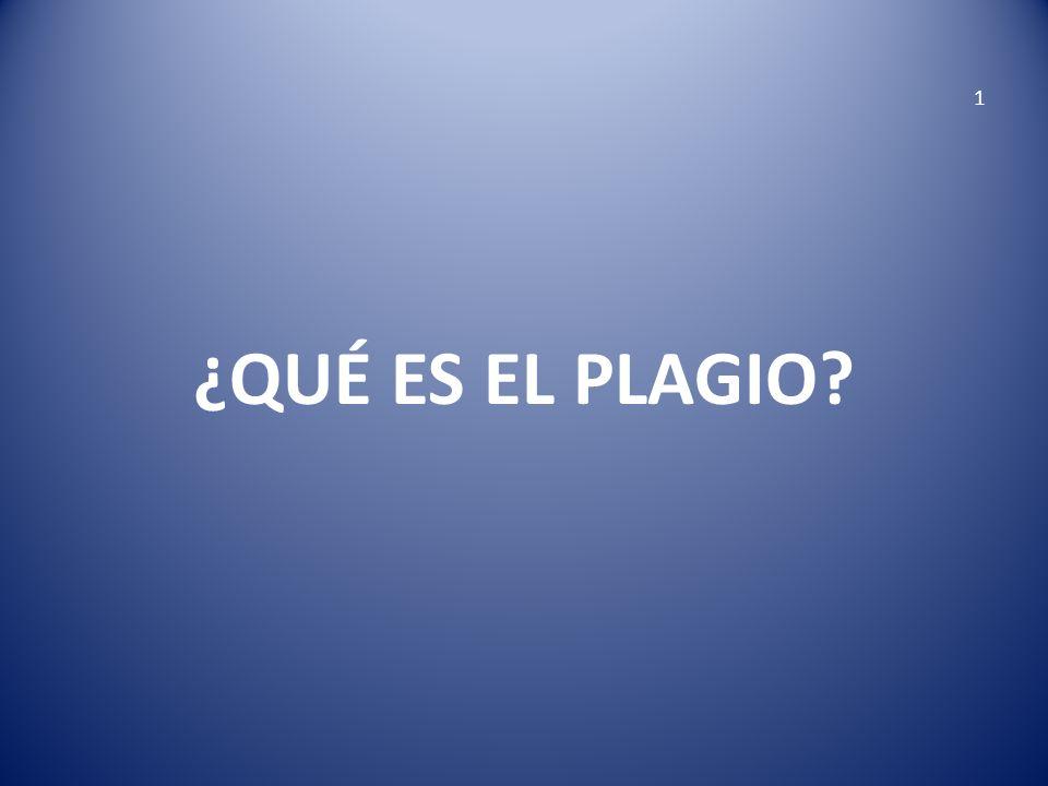1 ¿QUÉ ES EL PLAGIO?