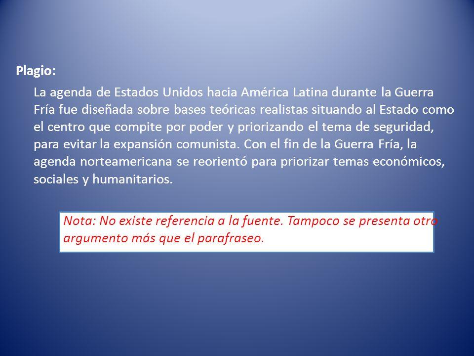 Plagio: La agenda de Estados Unidos hacia América Latina durante la Guerra Fría fue diseñada sobre bases teóricas realistas situando al Estado como el