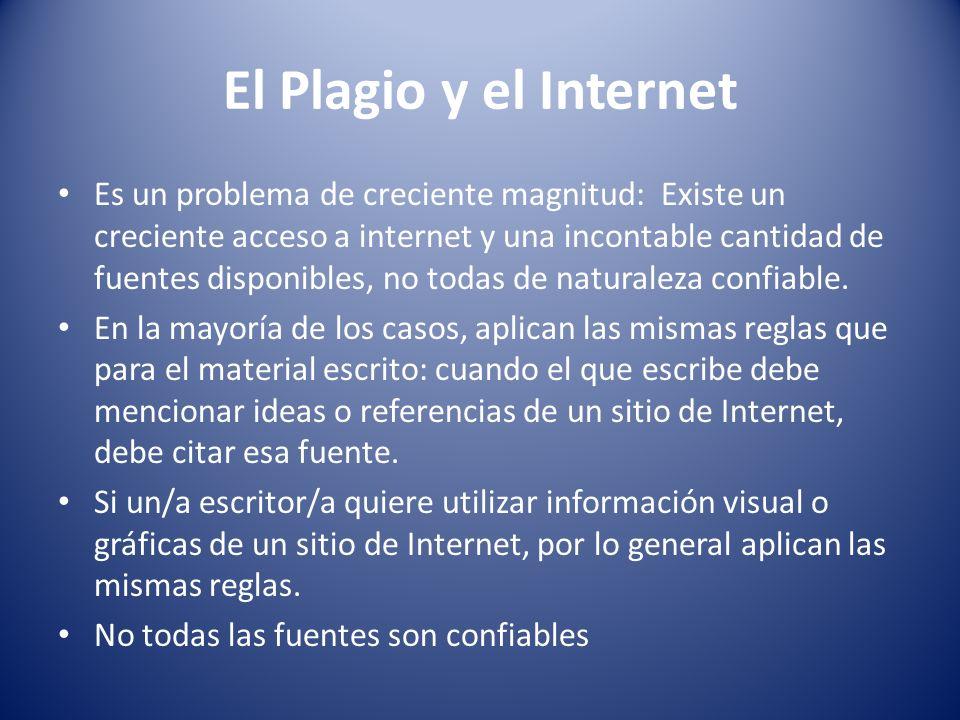 El Plagio y el Internet Es un problema de creciente magnitud: Existe un creciente acceso a internet y una incontable cantidad de fuentes disponibles,