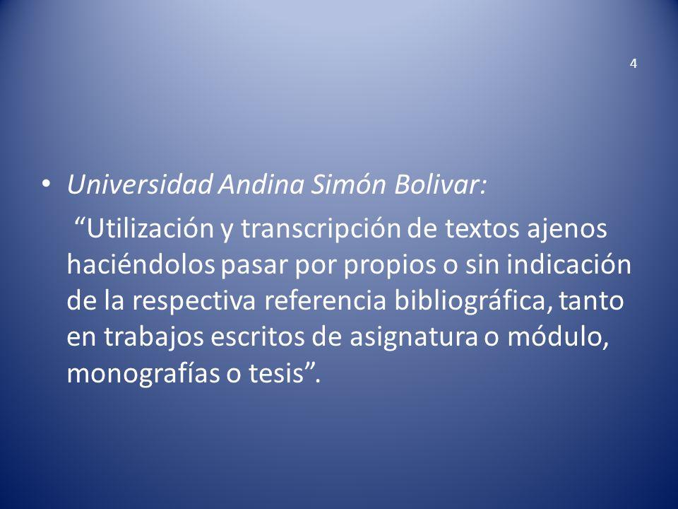 4 Universidad Andina Simón Bolivar: Utilización y transcripción de textos ajenos haciéndolos pasar por propios o sin indicación de la respectiva refer