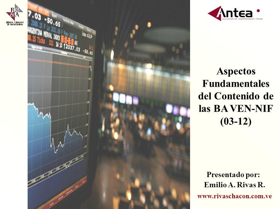 Aspectos Fundamentales del Contenido de las BA VEN-NIF (03-12) Presentado por: Emilio A.