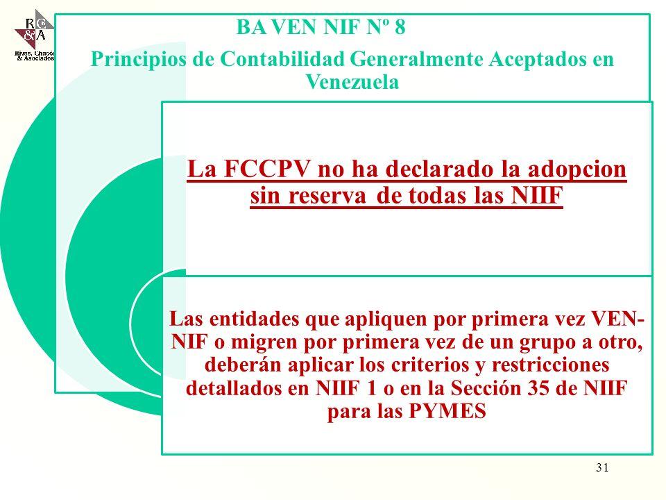 BA VEN NIF Nº 8 Principios de Contabilidad Generalmente Aceptados en Venezuela VEN-NIF VEN-NIF GE: Aplicable a las Grandes Entidades, conformados por