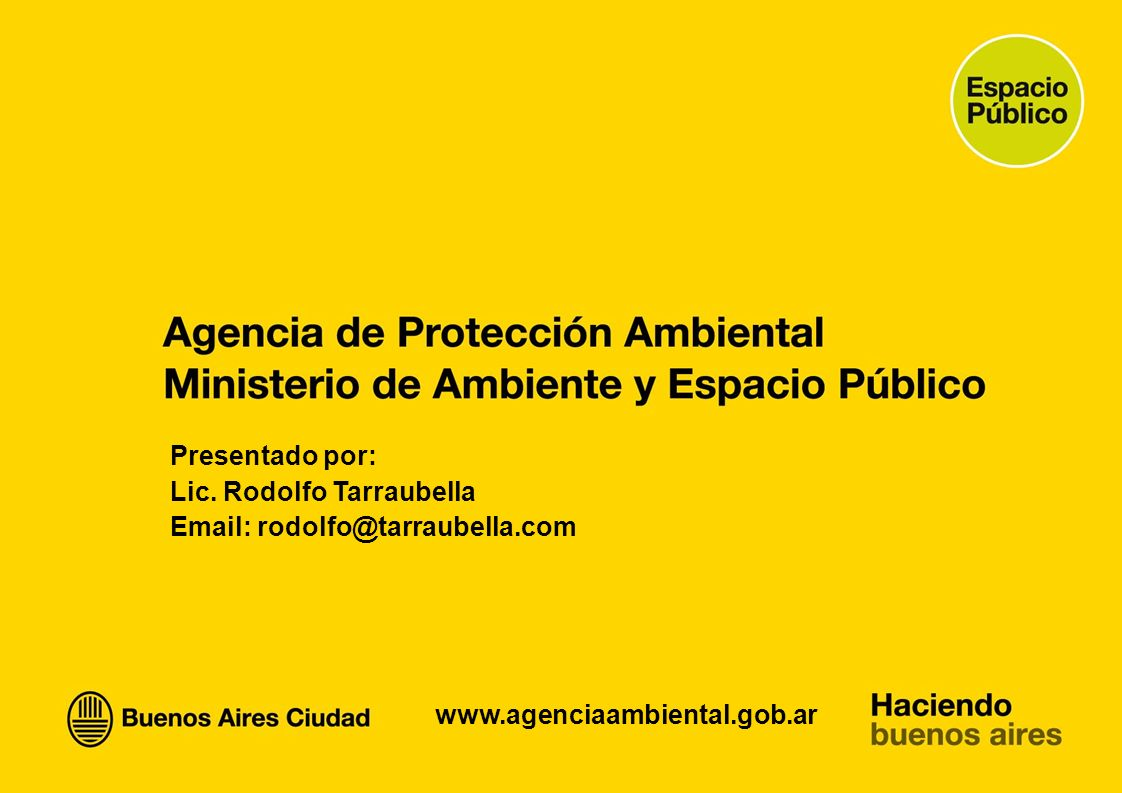 www.agenciaambiental.gob.ar Presentado por: Lic. Rodolfo Tarraubella Email: rodolfo@tarraubella.com