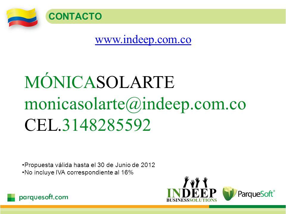 CONTACTO MÓNICASOLARTE monicasolarte@indeep.com.co CEL.3148285592 www.indeep.com.co Propuesta válida hasta el 30 de Junio de 2012 No incluye IVA corre