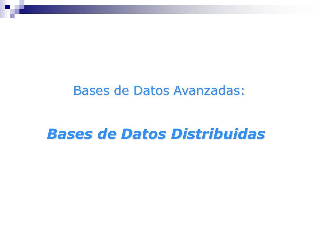 Procesamiento distribuido de consultas Procesamiento distribuido de consultas Ejemplo de consulta distribuida NODO1: EMPLEADO Dir Sexo Sueldo fecha Nac.