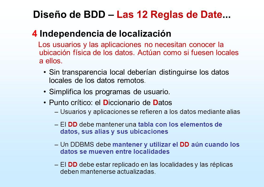 4 Independencia de localización Los usuarios y las aplicaciones no necesitan conocer la ubicación física de los datos. Actúan como si fuesen locales a