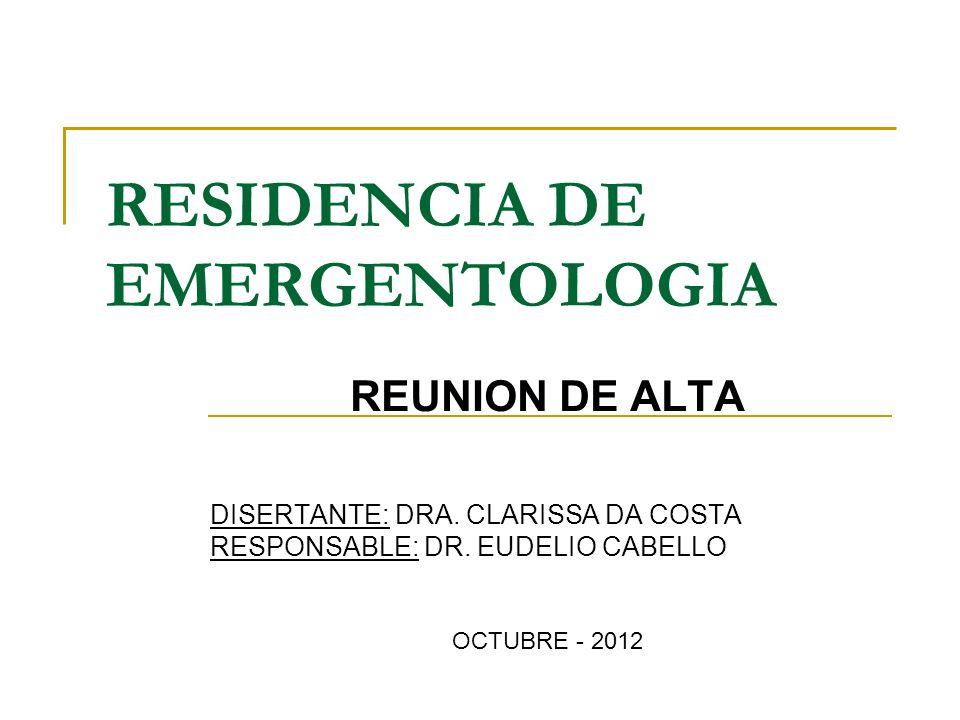 RESIDENCIA DE EMERGENTOLOGIA REUNION DE ALTA DISERTANTE: DRA.
