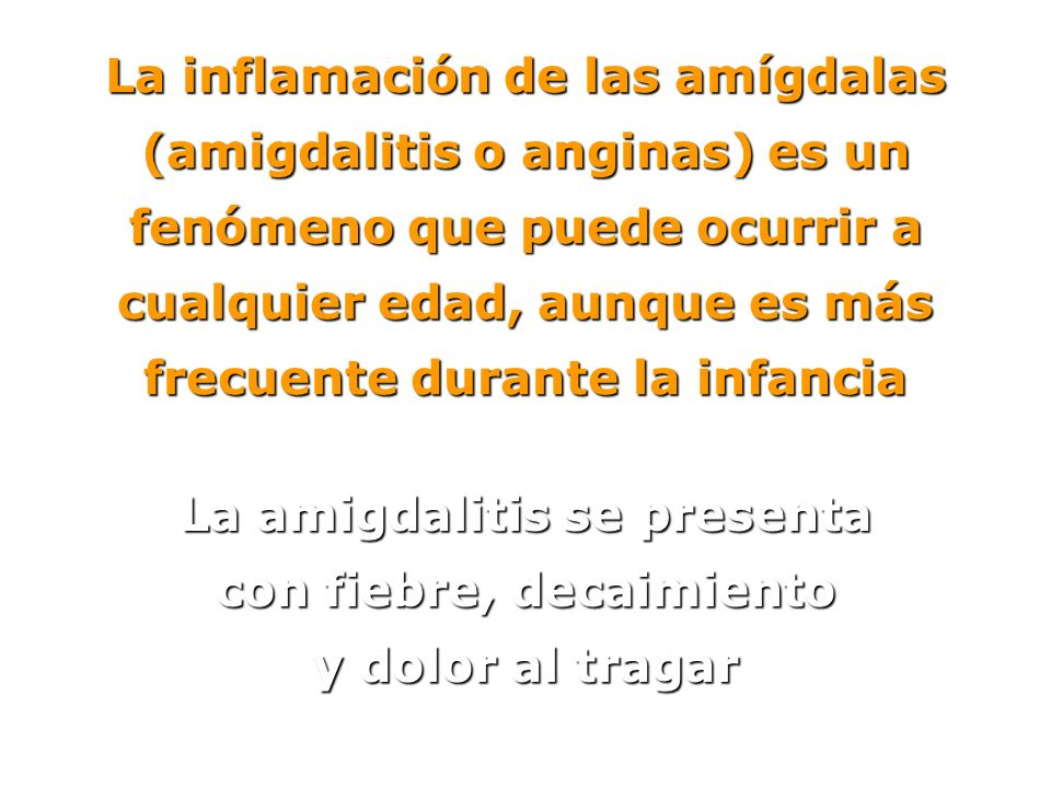 La inflamación de las amígdalas (amigdalitis o anginas) es un fenómeno que puede ocurrir a cualquier edad, aunque es más frecuente durante la infancia