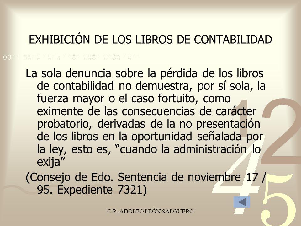 C.P. ADOLFO LEÓN SALGUERO EXHIBICIÓN DE LOS LIBROS DE CONTABILIDAD La sola denuncia sobre la pérdida de los libros de contabilidad no demuestra, por s