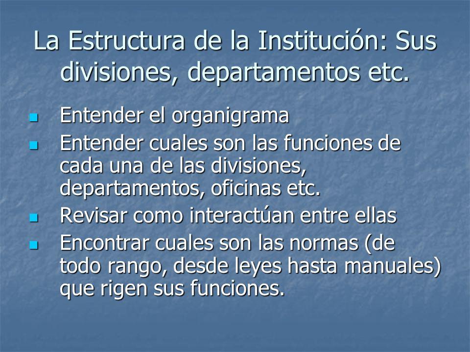 La Estructura de la Institución: Sus divisiones, departamentos etc.