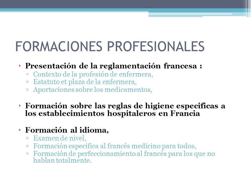 FORMACIONES PROFESIONALES Presentación de la reglamentación francesa : Contexto de la profesión de enfermera, Estatuto et plaza de la enfermera, Aport