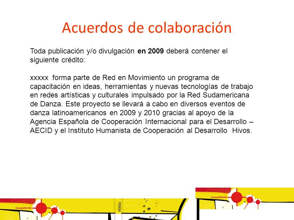 Toda publicación y/o divulgación en 2009 deberá contener el siguiente crédito: xxxxx forma parte de Red en Movimiento un programa de capacitación en i