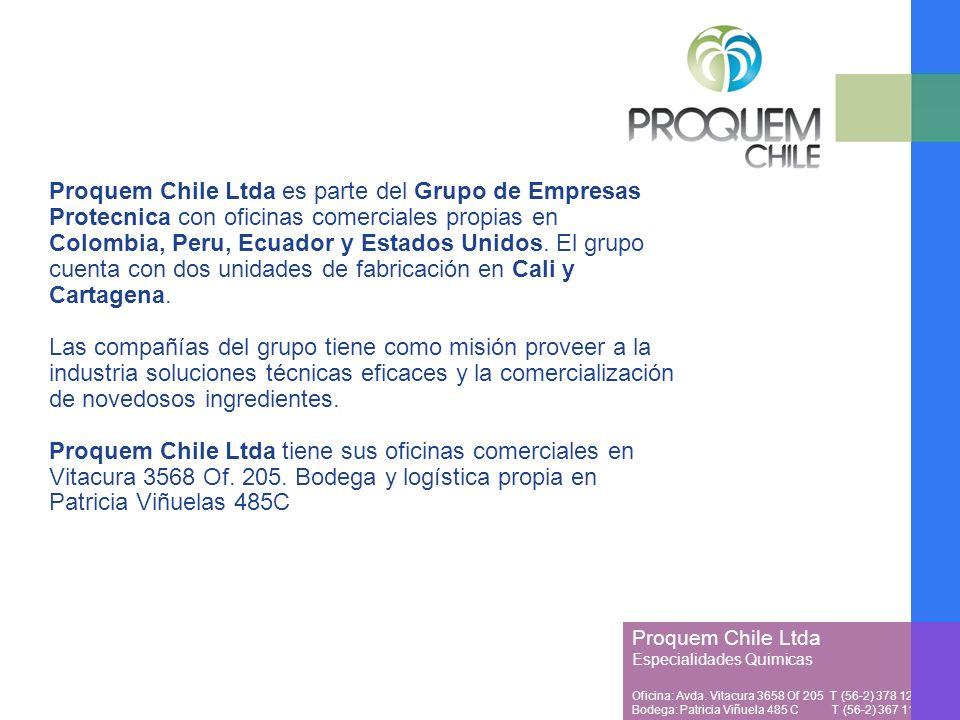 Proquem Chile Ltda Especialidades Quimicas Oficina: Avda. Vitacura 3658 Of 205 T (56-2) 378 1257 Bodega: Patricia Viñuela 485 C T (56-2) 367 1128 Proq