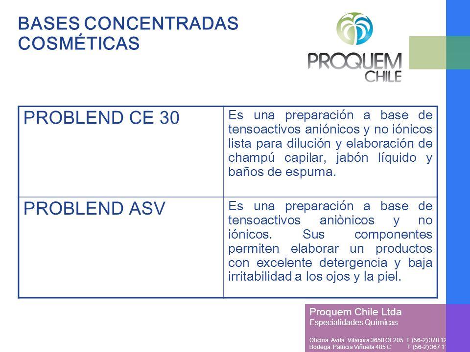 Proquem Chile Ltda Especialidades Quimicas Oficina: Avda. Vitacura 3658 Of 205 T (56-2) 378 1257 Bodega: Patricia Viñuela 485 C T (56-2) 367 1128 BASE