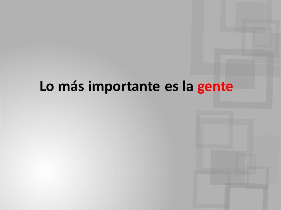 Lo más importante es la gente