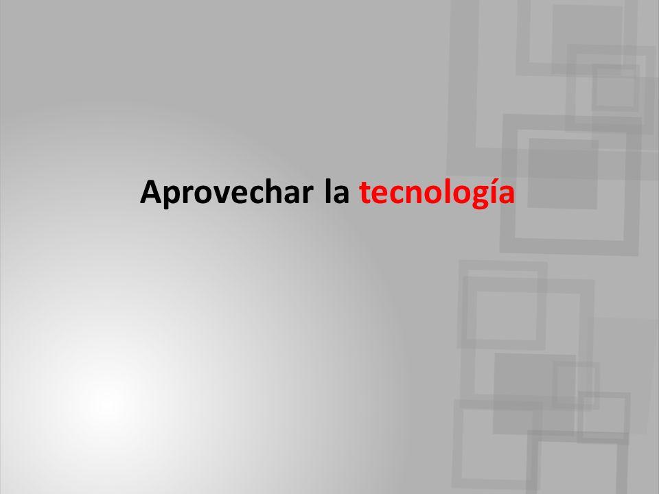 Aprovechar la tecnología