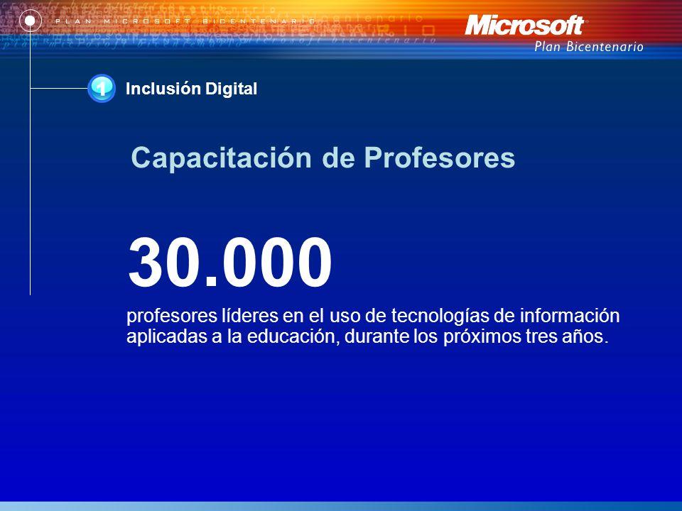 Inclusión Digital 30.000 profesores líderes en el uso de tecnologías de información aplicadas a la educación, durante los próximos tres años.