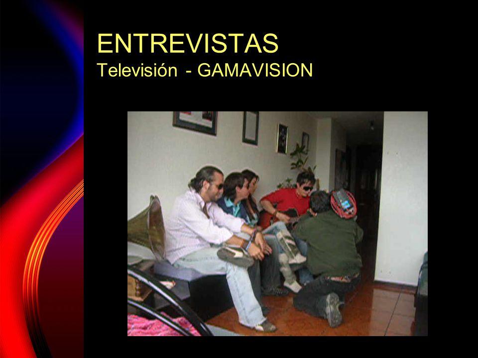 ENTREVISTAS Televisión - GAMAVISION