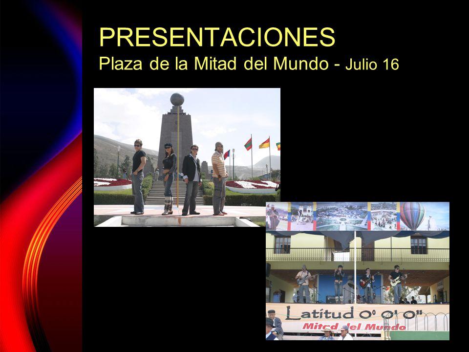 PRESENTACIONES Plaza de la Mitad del Mundo - Julio 16