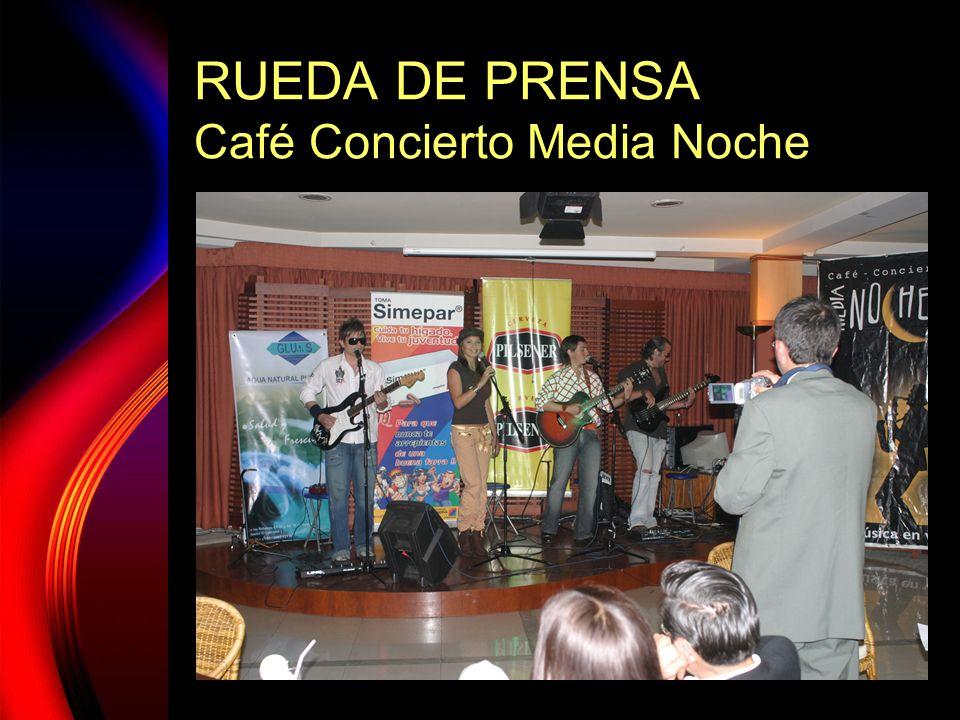 RUEDA DE PRENSA Café Concierto Media Noche
