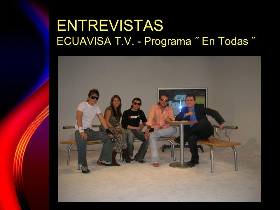ENTREVISTAS ECUAVISA T.V. - Programa ˝ En Todas ˝