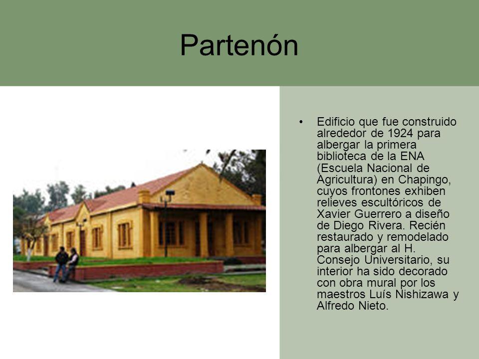 Partenón Edificio que fue construido alrededor de 1924 para albergar la primera biblioteca de la ENA (Escuela Nacional de Agricultura) en Chapingo, cu