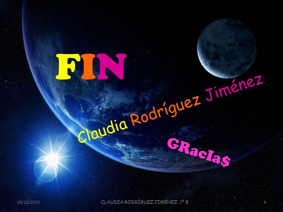 29/12/2013 CLAUDIA RODRÍGUEZ JIMÉNEZ. 1º B 9 FINFIN Claudia Rodríguez Jiménez GRacIa$