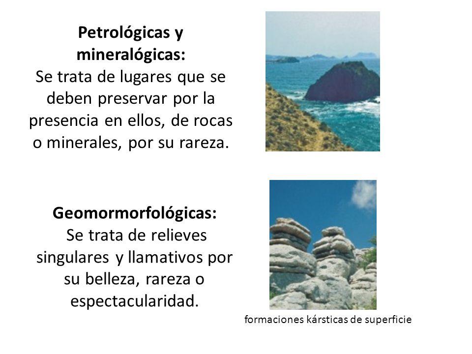 Petrológicas y mineralógicas: Se trata de lugares que se deben preservar por la presencia en ellos, de rocas o minerales, por su rareza. Cabo de Gata.