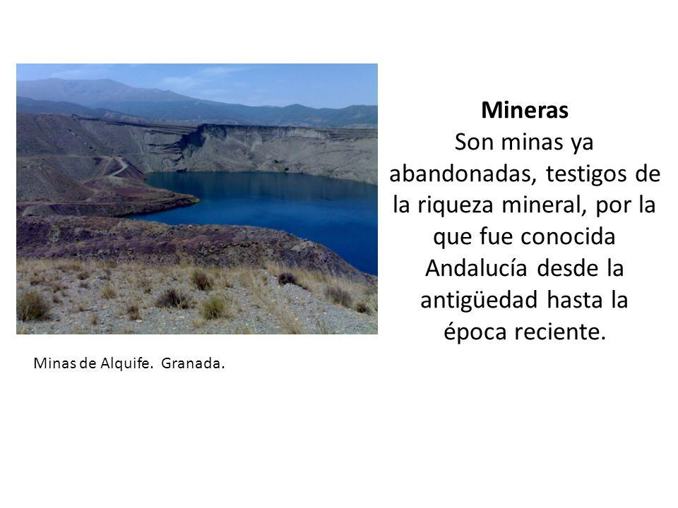 Mineras Son minas ya abandonadas, testigos de la riqueza mineral, por la que fue conocida Andalucía desde la antigüedad hasta la época reciente. Minas