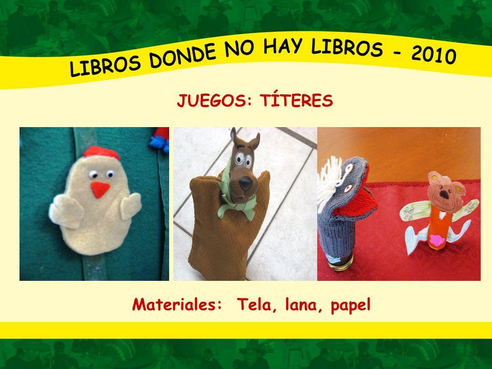 JUEGOS: TÍTERES Materiales: Tela, lana, papel