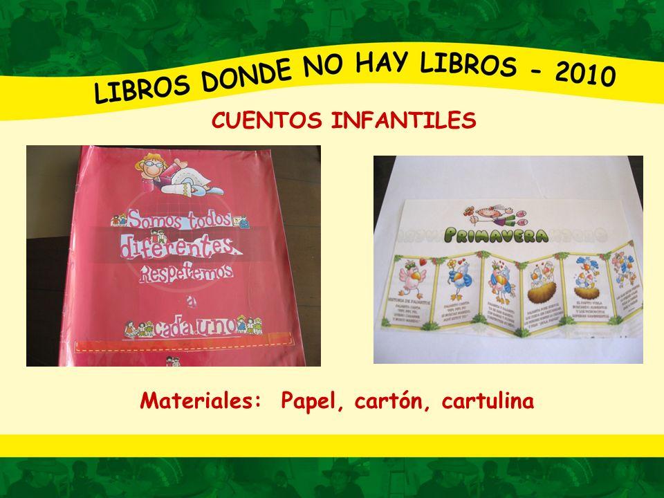 CUENTOS INFANTILES Materiales: Papel, cartón, cartulina