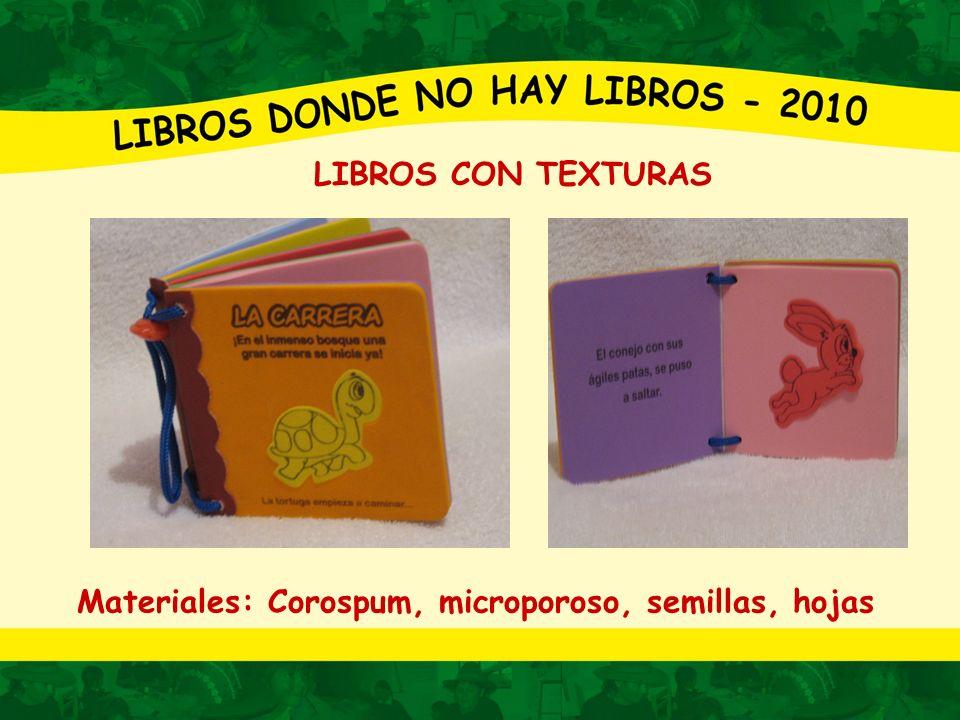 LIBROS CON TEXTURAS Materiales: Corospum, microporoso, semillas, hojas