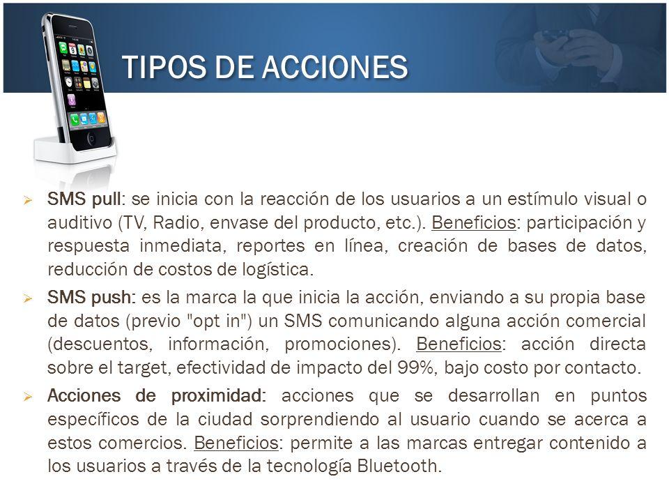 SMS pull: se inicia con la reacción de los usuarios a un estímulo visual o auditivo (TV, Radio, envase del producto, etc.). Beneficios: participación