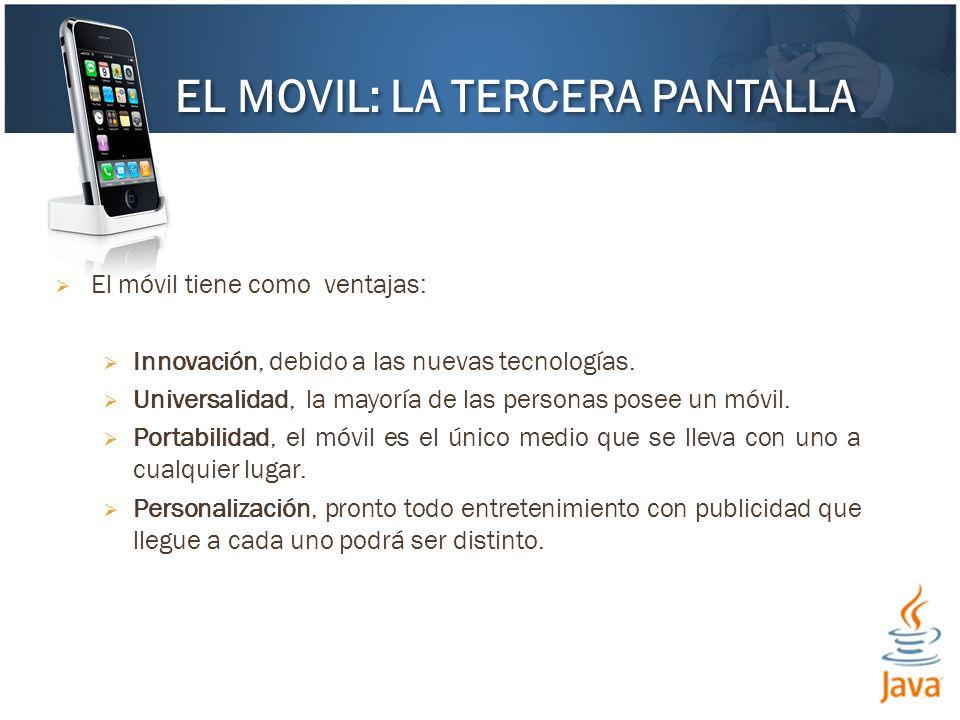 El móvil tiene como ventajas: Innovación, debido a las nuevas tecnologías. Universalidad, la mayoría de las personas posee un móvil. Portabilidad, el