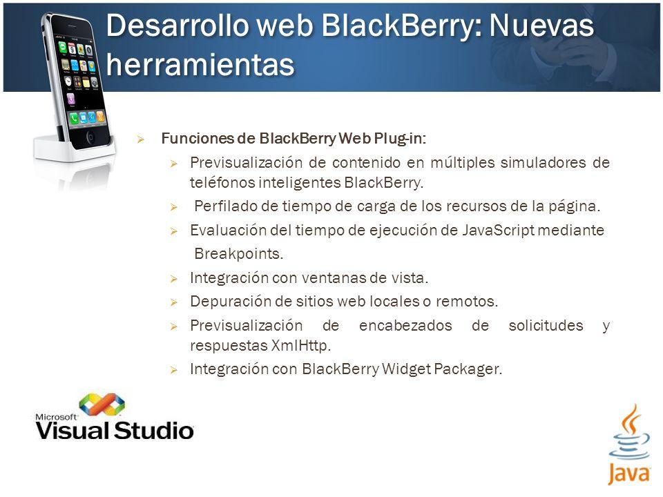 Funciones de BlackBerry Web Plug-in: Previsualización de contenido en múltiples simuladores de teléfonos inteligentes BlackBerry.