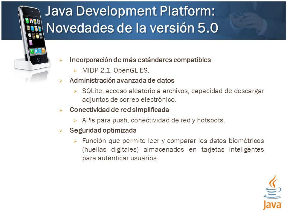 Incorporación de más estándares compatibles MIDP 2.1, OpenGL ES.