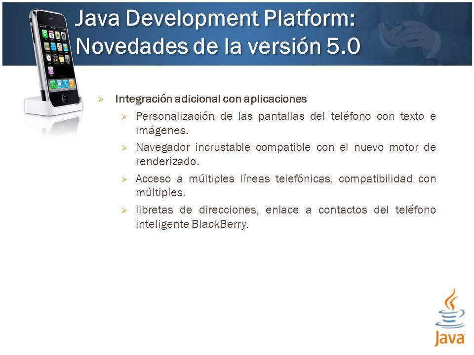 Integración adicional con aplicaciones Personalización de las pantallas del teléfono con texto e imágenes.