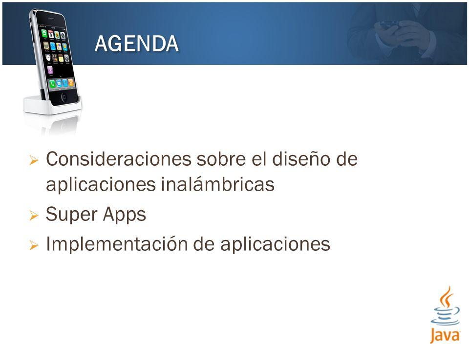 Consideraciones sobre el diseño de aplicaciones inalámbricas Super Apps Implementación de aplicaciones AGENDA