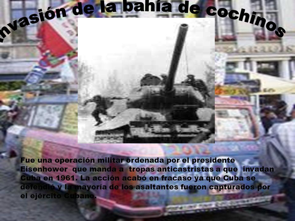 Fue una operación militar ordenada por el presidente Eisenhower que manda a tropas anticastristas a que invadan Cuba en 1961. La acción acabó en fraca
