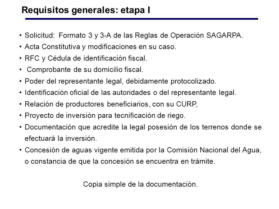 Requisitos generales: etapa I Solicitud: Formato 3 y 3-A de las Reglas de Operación SAGARPA.